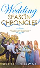 Wedding Season Chronicles: A Quick Etiquette Guide for Brides, Grooms, The Bridal Party & Guests (English Edition)