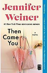 Then Came You: A Novel Kindle Edition