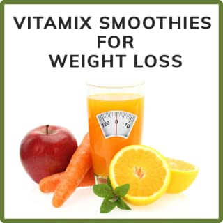 Smoothie recipes for Vitamix - Weight loss recipes