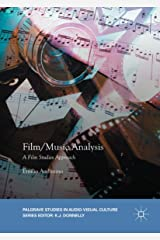Film/Music Analysis: A Film Studies Approach (Palgrave Studies in Audio-Visual Culture) Kindle Edition