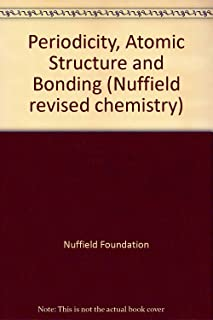 Periodicity, Atomic Structure and Bonding (Nuffield Revised Chemistry)