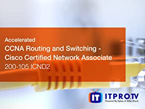Accelerated CCNA Routing and Switching - Cisco Certified Network Associate 200-105 ICND2