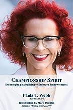 Championship Spirit: De-energize past bullying and instill your unique Power Mindset!