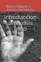 Introducción al análisis ético (Spanish Edition)