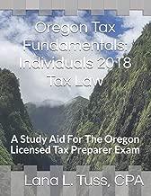 Oregon Tax Fundamentals: Individuals 2018 Tax Law: A Study Aid For The Oregon Licensed Tax Preparer Exam