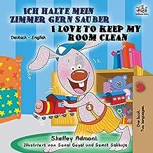 Ich halte mein Zimmer gern sauber I Love to Keep My Room Clean: German English Bilingual Book (German English Bilingual Collection) (German Edition)