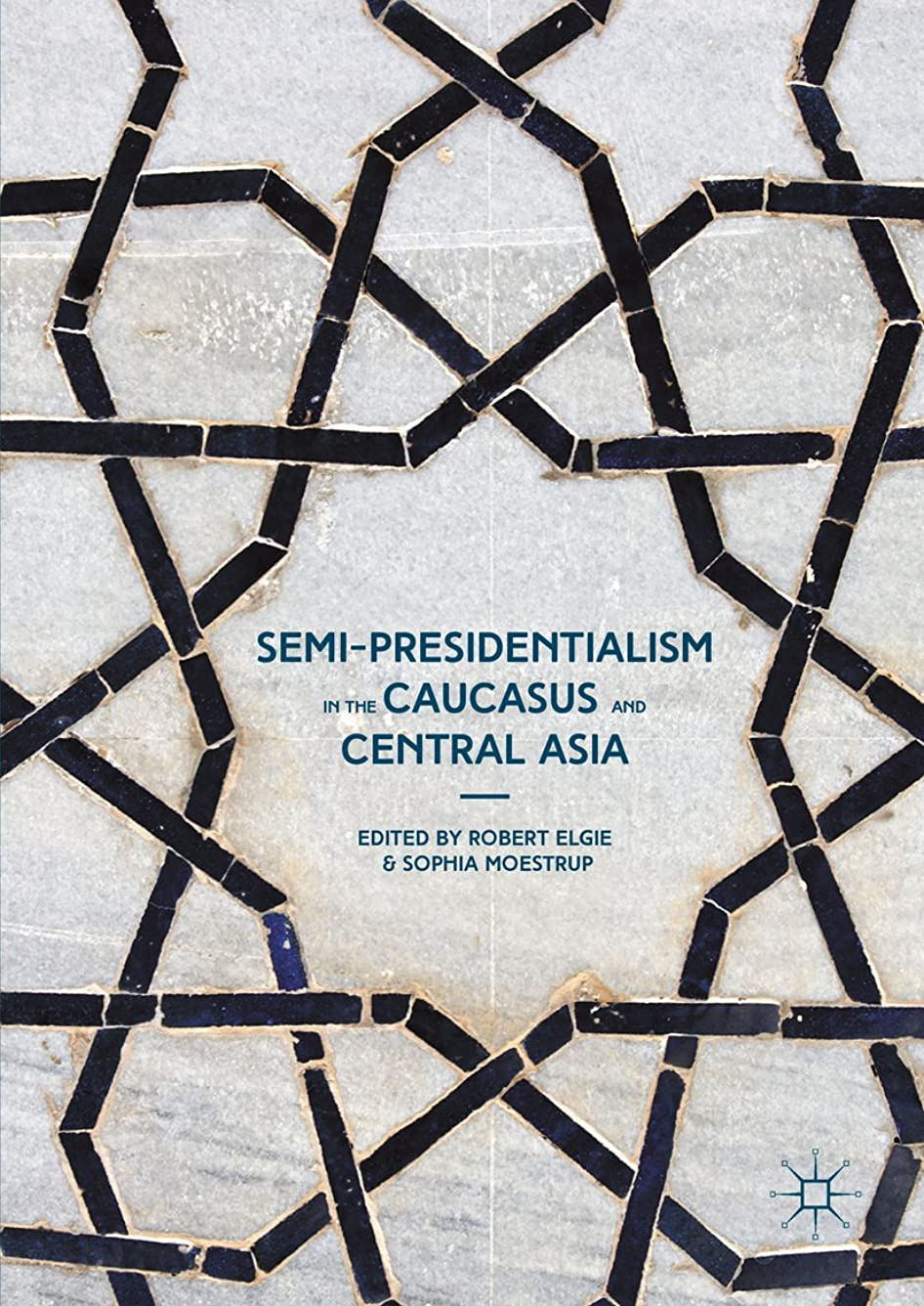 クライストチャーチ暗い悪意Semi-Presidentialism in the Caucasus and Central Asia (Palgrave Studies in Political Leadership) (English Edition)
