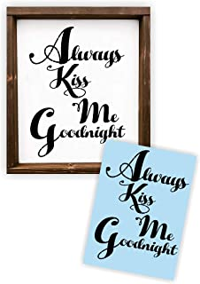 Always Kiss Me Goodnight Stencil for Painting Signs, Reusable Plastic