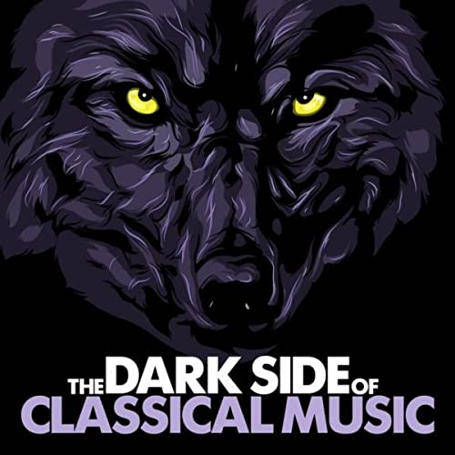 The Dark Side of Classical Music by Various artists on
