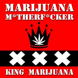 Marijuana Mother Fucker (420 Amsterdam Weed Extended Remix) (feat. His Highness, 4skor & Cheeba Kong) - Single [Explicit]