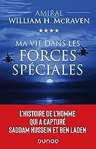 Livres Ma vie dans les forces spéciales : L'histoire de l'homme qui a capturé Saddam Hussein et Ben Laden PDF