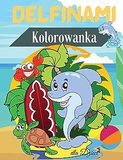 Delfinami Kolorowanka dla Dzieci: Kolorowanka z delfinami dla dzieci   Dla maluchów, przedszkolaków, w wieku 2-4 lat   4-8...