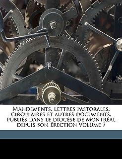 Mandements, lettres pastorales, circulaires et autres documents, publiés dans le diocèse de Montréal depuis son érection V...