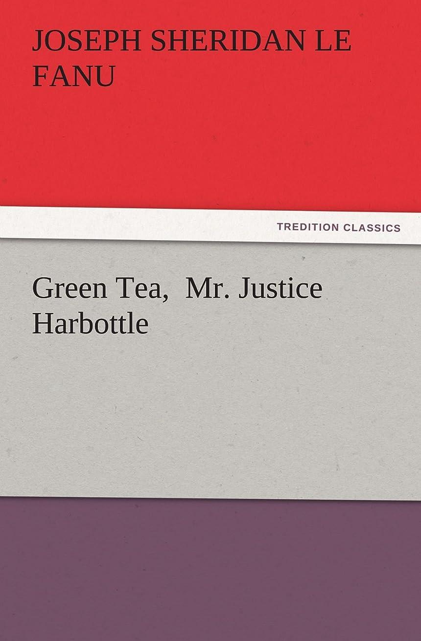 ふくろう楽観的戦術Green Tea, Mr. Justice Harbottle (TREDITION CLASSICS)