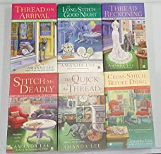 Embroidery Mystery Series Books 1-6 - Thread on Arrival, The Long Stitch Good Night, Thread Reckoning, Stitch Me Deadly, The Quick and the Thread, and Cross-Stitch Before Dying