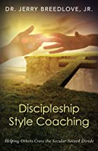 Discipleship Style Coaching: Helping Others Cross the Secular-Sacred Divide