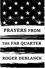 Prayers from the Far Quarter Kindle Edition