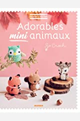 Adorables mini animaux (Atelier crochet) Format Kindle