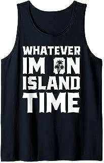 Whatever I'm On Island Time Aloha Hawaii Beach Vacation Tank Top