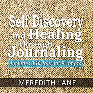 Self Discovery and Healing Through Journaling audiobook cover art
