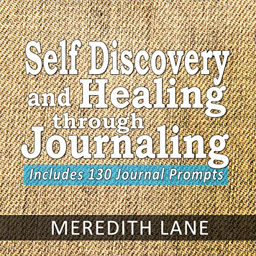Self Discovery and Healing Through Journaling cover art
