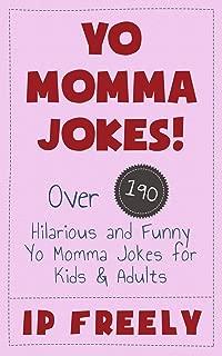 Jokes: Yo Momma Jokes! Over 190 Hilarious and Funny Yo Momma Jokes for Kids & Adults (Jokes, Jokes For Kids, Jokes And Riddles, Yo Mama Jokes, Funny Jokes, Knock Knock Jokes, Brain Teasers, Rhymes)