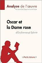 Livres Oscar et la Dame rose d'Éric-Emmanuel Schmitt (Analyse de l'oeuvre): Comprendre la littérature avec lePetitLittéraire.fr (Fiche de lecture) PDF