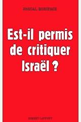 Est-il permis de critiquer Israël ? (Hors collection) Format Kindle