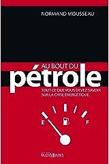 Au bout du pétrole : tout ce que vous devez savoir sur la crise énergétique Format Kindle