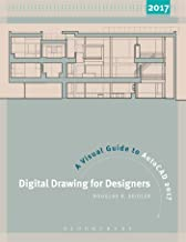 Digital Drawing for Designers: A Visual Guide to AutoCAD® 2017