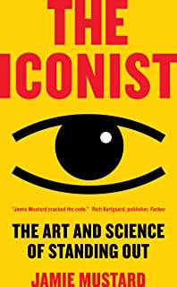 The Iconist: The Art and Science of Standing Out