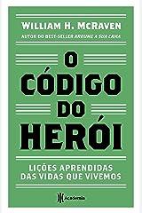 O código do herói: Lições aprendidas das vidas que vivemos eBook Kindle