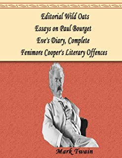 Editorial Wild Oats, Essays on Paul Bourget, Eve's Diary, Complete, Fenimore Cooper's Literary Offences: 4 NOVELS !, a col...