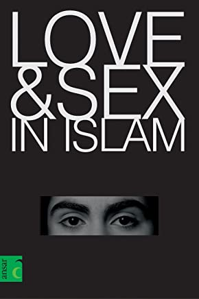 Love and Sex in Islam (English Edition)