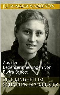 Eine Kindheit im Schatten des Krieges: Aus den Lebenserinnerungen von Elvira Schott (Vorbilder des Glaubens 2) (German Edition)