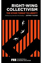 Right-Wing Collectivism: The Other Threat to Liberty Kindle Edition