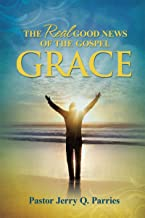Grace The Real Good News of the Gospel