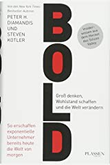 Bold: Gross denken, Wohlstand schaffen und die Welt veraendern ハードカバー