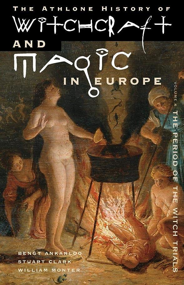 考案する結婚した血色の良いThe Period of the Witch Trials (Witchcraft and Magic in Europe)