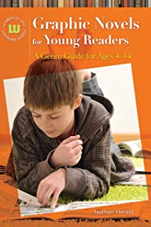 Graphic Novels for Young Readers: A Genre Guide for Ages 4–14 (Genreflecting Advisory Series)