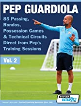 Pep Guardiola - 85 Passing, Rondos, Possession Games & Technical Circuits Direct from Pep's Training Sessions (Volume)