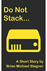 Do Not Stack... Kindle Edition