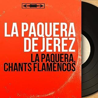 La Paquera, chants flamencos (feat. Moraito Chico, Moraito de Jerez) [Mono version]
