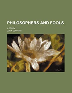 Philosophers and Fools; A Study