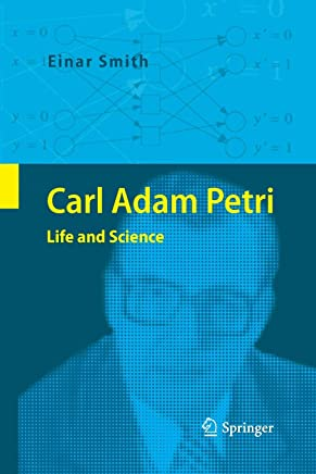 Carl Adam Petri: Life and Science