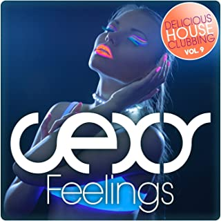 Sexy Feelings - Delicious House Clubbing, Vol. 9