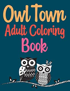 Owl Town Adult Coloring Book: Groovy Owls Coloring Book