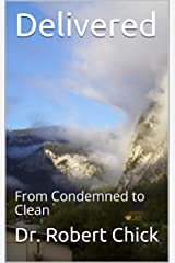 Delivered: From Condemned to Clean Kindle Edition