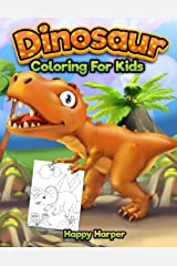 Dinosaur Coloring for Kids: The Fun Prehistoric Coloring Book for Boys and Girls Paperback