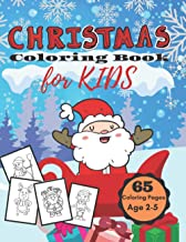 Christmas Coloring Book for Kids: The Best and Funniest Christmas Coloring Book for Children Ages 2-5 / Lots of Coloring P...